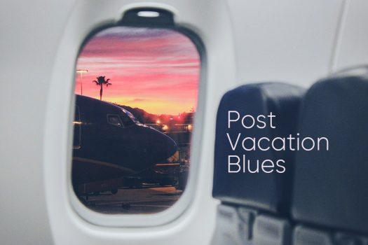 Post-Vacation Blues – Hội chứng trầm cảm sau chuyến du lịch